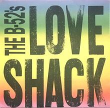"""Love Shack"" is a single by rock band The B-52's."