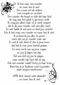 A Dutch poem The Words, More Than Words, Mama Quotes, Life Quotes, Mantra, Special Love Quotes, Think Happy Thoughts, Dutch Quotes, Love My Kids