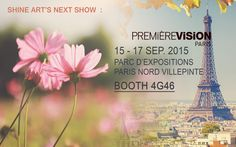 Please visit Shine Art's Next Event! Upcoming show is Premiere Vision, again in Paris!