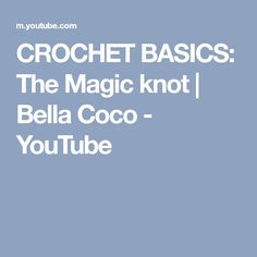 CROCHET BASICS: The Magic knot | Bella Coco - YouTube