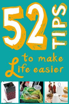 52 Amazing Tips To Make Life Easier