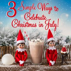 Three Simple Ways to Celebrate Christmas in July | Check out the scout elves' ideas for how you can celebrate Christmas in July with your family! | The Elf on the Shelf