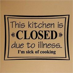 Kitchen is closed- I need this @Chantal Ernens-Maes Dean lmao