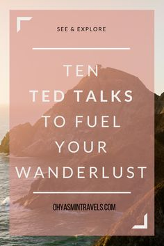 TedTalks are amazing for inspirational and informative videos composed by the world's most influential people. Here's 10 TEDTalks to Fuel Your Wanderlust