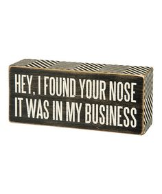 Another great find on #zulily! 'In My Business' Box Sign #zulilyfinds