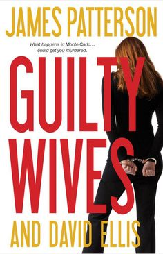 Guilty Wives - James Patterson and David Ellis (Picked by Samantha Halsey on facebook)