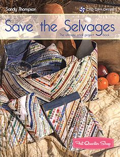 Save the Selvages Quilt Book Cozy Quilt Designs is 20% off ALL MONTH! #sale #selvage #fabric
