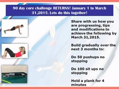 try and complete 100 sit ups, 4min plank and 50 pushups in 90 days!