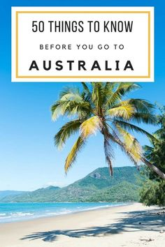 Don't go to Australia without first reading these 50 essential tips!