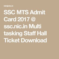 SSC MTS Admit Card 2017 @ ssc.nic.in Multi tasking Staff Hall Ticket Download