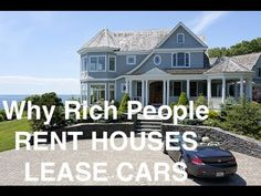 Why Rich People Rent Properties House + Lease Car