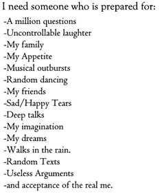 This fits me pretty well....Though if I had to give you the top five it'd be  1. Me  2. My Family (Especially important in my case...if you don't like my family, I don't like you! :D Seriously though.)  3. Musical outbursts  4. Random dancing  5. Useless arguments (The light hearted ones I start to annoy you!)