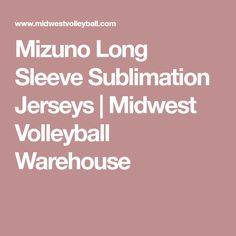 Mizuno Long Sleeve Sublimation Jerseys | Midwest Volleyball Warehouse
