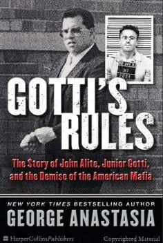 """Gotti's Rules"" by George Anastasia '69"