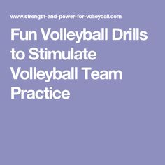 Fun Volleyball Drills to Stimulate Volleyball Team Practice