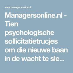 Managersonline.nl - Tien psychologische sollicitatietrucjes om die nieuwe baan in de wacht te slepen
