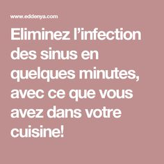 Eliminez l'infection des sinus en quelques minutes, avec ce que vous avez dans votre cuisine!