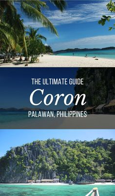 The Ultimate 3 Day Guide to Coron, Palawan, Philippines.  Read about the best island hopping destinations, city activies and where to stay.