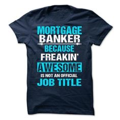 MORTGAGE BANKER T Shirts, Hoodies Sweatshirts. Check price ==► http://store.customtshirts.xyz/go.php?u=https://www.sunfrog.com/Names/MORTGAGE-BANKER-62749016-Guys.html?41382
