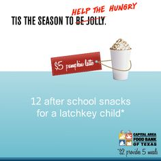 For the cost of a $5 pumpkin latte, the Food Bank can provide 12 after school snacks for a latchkey child. Click the pin to donate today.