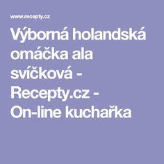 Výborná holandská omáčka ala svíčková - Recepty.cz - On-line kuchařka