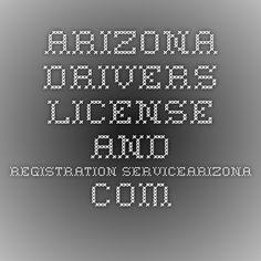 ARIZONA DRIVERS LICENSE AND REGISTRATION servicearizona.com