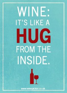 NEED A HUG? THEN GET A WINE!