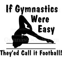Yeah people dont know how hard it is to do gmnastics but it is so fun but this is so true