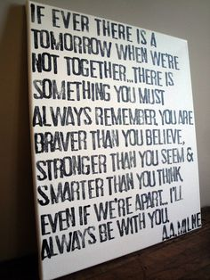 Perfect for my coastie-Always Remember AA Milne....to my girls, always remember, I love you