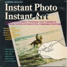 Instant photo/instant art: The new simple technique that turns Polaroid photos into beautiful frameable paintings Sx 70 Polaroid, Polaroid Photos, Instant Photo, Image Transfers, Photo Tips, Paintings, Simple, Beautiful, Art