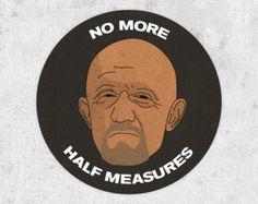 """Rompiendo el Sticker mal! Mike Ehrmantraut pegatina circular de """"No más medidas a medias"""" por bestplayever! portátil coche parachoques"""
