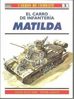 Matilda: El Carro De Infanteria David ; Sar Fletcher SIGMARLIBROS   Coyoacán   Vivanuncios   126383852
