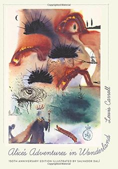 Alice's Adventures in Wonderland: Lewis Carroll, Mark Burstein, Salvador Dalí: 9780691170022: Amazon.com: Books