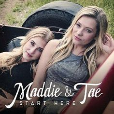 Maddie & Tae - Start Here on CD 2015 debut album by this country music duo composed of vocalists Madison Marlow and Taylor Dye. Maddie & Tae are the inaugural artists for the new Dot Records. The albu