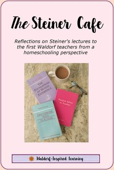 The Steiner Cafe is place to explore the lectures Rudolf Steiner gave at the Teacher's Seminar in 1919, the very first Waldorf teacher training.