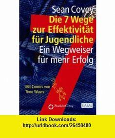 Die 7 Wege zur Effektivität für Jugendliche (9783897496637) Sean Covey , ISBN-10: 3897496631  , ISBN-13: 978-3897496637 ,  , tutorials , pdf , ebook , torrent , downloads , rapidshare , filesonic , hotfile , megaupload , fileserve