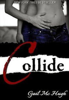 """News: Editora Arqueiro adquire direitos publicação da série new adult """"Collide"""", de Gail McHugh"""