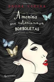 A menina que colecionava borboletas por Bruna Vieira