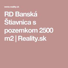 RD Banská Štiavnica s pozemkom 2500 m2 | Reality.sk