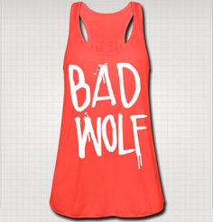 Coral Bad Wolf - doctor who tank from Fandom Planet. My next workout shirt.