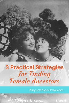 Finding female ancestors can be difficult. Here are 3 practical, proven strategies for finding more about them for our genealogy.
