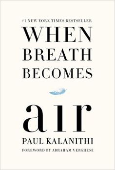 When Breath Becomes Air - Kindle edition by Paul Kalanithi, Abraham Verghese. Politics & Social Sciences Kindle eBooks @ AmazonSmile.