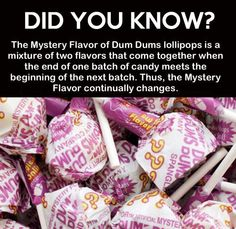 WAIT HOLD UP THERE. I THOUGHT THE MYSTERY FLAVOR WAS JUST LIKE ORANGE OR GRAPE OR CHOCOLATE (which tastes like crap by the way) IN QUESTION MARK LOLLIPOP WRAPPINGS TO MAKE IT FUN AND INTERESTING. LIKE IF YOU DONT KNW  WHICH DUMDUM TO GRAB AT THE BANK YOU TAKE A MYSTERY ONE SO YOU GET SURPRISED BY BLUEBERY OR SOMETHING. SINCE WHEN IS IT A STRANGE MIX OF FLAVORS?MY LIFE IS OVER.