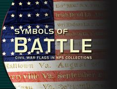 Symbols of Honor: Civil War Flags In National Park Service Collections