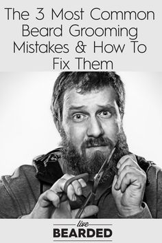 The 3 Most Common Beard Grooming Mistakes & How To Fix Them   Grow a Beard   Bearded Men  