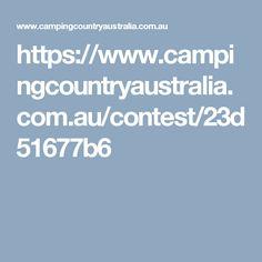 https://www.campingcountryaustralia.com.au/contest/23d51677b6
