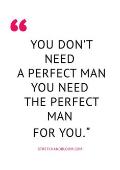 Why You Need To Dump Your Perfect Man List And What To Do Instead