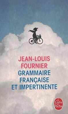 Grammaire française et impertinente - Jean-Louis Fournier. Revisite la grammaire française à l'aide d'exemples pleins d'humour et d'impertinence. S'adresse aux élèves et aux enseignants.                                                                                                                                                      Plus