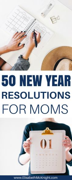 list of 50 great ideas for new years resolutions for moms in 2018