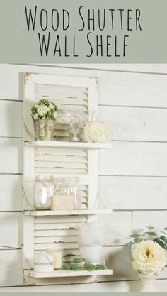Love this idea - it's a shutter. but also a wall shelf! This distressed wood wall shelf is neutral in color allowing for easy coordination, and the repurposed shutter design gives it extra farmhouse character. Hang this shutter style display shelf in you Distressed Shutters, Distressed Wood Wall, Wood Shutters, Repurposed Shutters, Shutter Shelf, Shutter Decor, Kitchen Wall Shelves, Wood Wall Shelf, Wall Shelf Decor